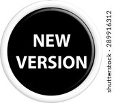 button new version . the round...   Shutterstock .eps vector #289916312