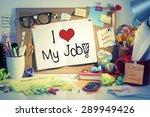 i love my job note on bulletin... | Shutterstock . vector #289949426