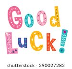 good luck | Shutterstock .eps vector #290027282