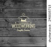 woodworking badges logos and... | Shutterstock . vector #290035715