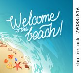 welcome to the beach... | Shutterstock .eps vector #290885816