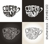coffee mug  cup with lettering...   Shutterstock .eps vector #291482102
