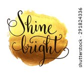 shine bright hand lettering on... | Shutterstock .eps vector #291824336