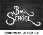 back to school chalkboard... | Shutterstock .eps vector #291925718