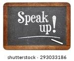 Small photo of Speak up encouragement - motivational text on a vintage slate blackboard