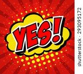 yes  comic speech bubble ... | Shutterstock .eps vector #293095172