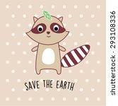 cute raccoon save the earth card | Shutterstock .eps vector #293108336