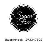 sugar free design over white... | Shutterstock .eps vector #293347802