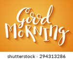 good morning handmade... | Shutterstock . vector #294313286