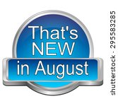 that's new in august button   Shutterstock . vector #295583285