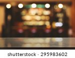 blurred background of bar and... | Shutterstock . vector #295983602