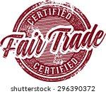fair trade certified stamp | Shutterstock .eps vector #296390372