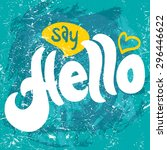 Say Hello. Hand Lettering....