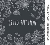 hello autumn  autumn leaves are ... | Shutterstock .eps vector #297057482