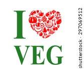 i love vegetables vegetarian.... | Shutterstock .eps vector #297069512