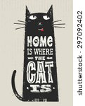 home is where the cat is. funny ... | Shutterstock .eps vector #297092402