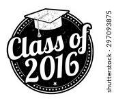 class of 2016 grunge rubber... | Shutterstock .eps vector #297093875