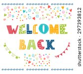 welcome back lettering text.... | Shutterstock .eps vector #297393812