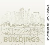 sketch houses and building.... | Shutterstock .eps vector #297430526