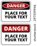 danger  sign template with a4... | Shutterstock .eps vector #297559946