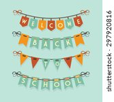 welcome back to school buntings ... | Shutterstock .eps vector #297920816