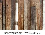 old hard wood plank wall for...   Shutterstock . vector #298063172