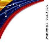 venezuela flag of silk with...   Shutterstock . vector #298157672