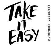take it easy. motivational... | Shutterstock .eps vector #298187555