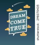 "motivation poster   ""dream come ... 