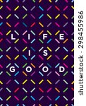 life is good creative... | Shutterstock .eps vector #298455986