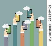 hands with mobile phones.... | Shutterstock .eps vector #298549406