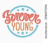 forever young  motivational... | Shutterstock .eps vector #298697096