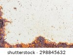 rusty metal  corrosion of the... | Shutterstock . vector #298845632