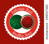 delicious fruit design  vector...   Shutterstock .eps vector #298927382