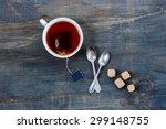 top view of cup of tea on... | Shutterstock . vector #299148755