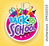 colorful realistic 3d back to... | Shutterstock .eps vector #299232515