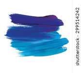 brush stroke. acrylic paint... | Shutterstock .eps vector #299514242