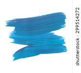brush stroke. acrylic paint... | Shutterstock .eps vector #299514272