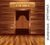 swinging doors of saloon ... | Shutterstock .eps vector #299744915