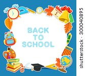 welcome back to school.... | Shutterstock .eps vector #300040895