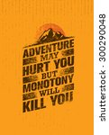 adventure may hurt you but... | Shutterstock .eps vector #300290048