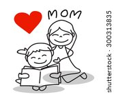 hand drawing cartoon love mom... | Shutterstock .eps vector #300313835
