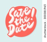 save the date. | Shutterstock .eps vector #300381965