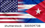 cuba flag and united states of... | Shutterstock . vector #300509738