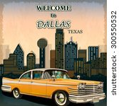 welcome to dallas retro poster. | Shutterstock .eps vector #300550532