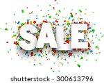 white sale sign over confetti... | Shutterstock .eps vector #300613796