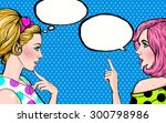 two party girls talking about... | Shutterstock . vector #300798986