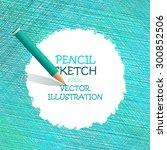 sketch pencil drawing. vector... | Shutterstock .eps vector #300852506
