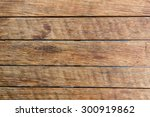 wood background and texture | Shutterstock . vector #300919862