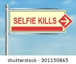 selfie kills. road sign on the... | Shutterstock . vector #301150865